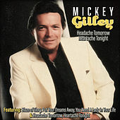 Mickey Gilley - Headache Tomorrow, Heartache de Mickey Gilley