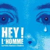 Hey ! L'homme von Les Petits Chanteurs d'Asnières