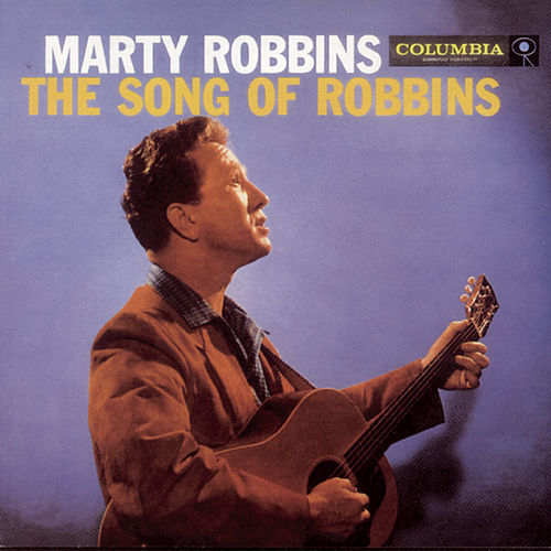 The Song Of Robbins by Marty Robbins