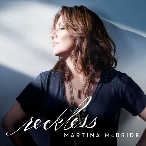 Reckless by Martina McBride
