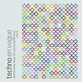 Techno en Vogue - Electronic Way of Consciousness, Vol. 6 by Various Artists