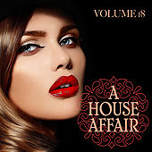 A House Affair, Vol. 18 von Various Artists
