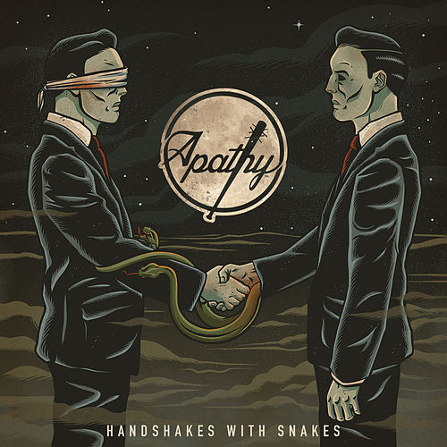 Handshakes with Snakes by Apathy
