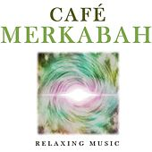 Café Merkabah: Relaxing Music by Various Artists
