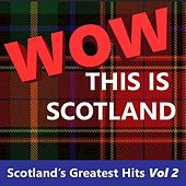 Wow This Is Scotland: Scotland's Greatest Hits, Vol. 2 di The Munros