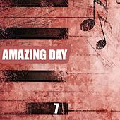Amazing Day, Vol. 7 by Various Artists