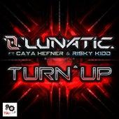 Turn Up (feat. Caya Hefner & Risky Kidd) de Lunatic