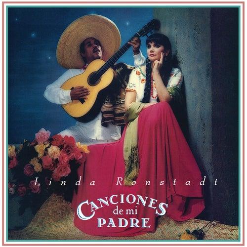 Canciones De Mi Padre (Remastered) by Linda Ronstadt