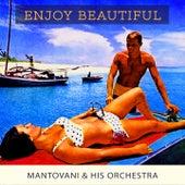 Enjoy Beautiful von Mantovani & His Orchestra