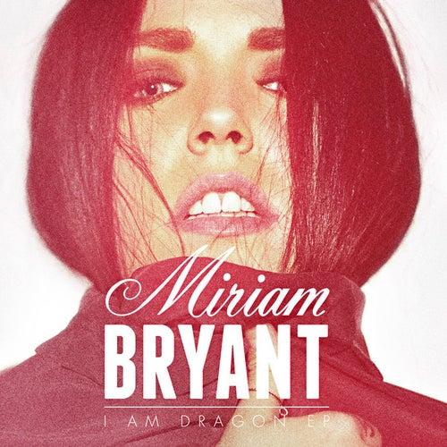 I Am Dragon von Miriam Bryant