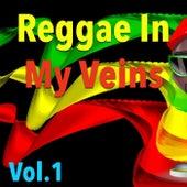 Reggae In My Veins, Vol. 1 by Various Artists