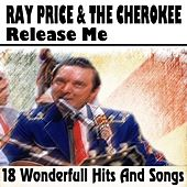 Release Me (18 Wonderfull Hits And Songs) von Ray Price