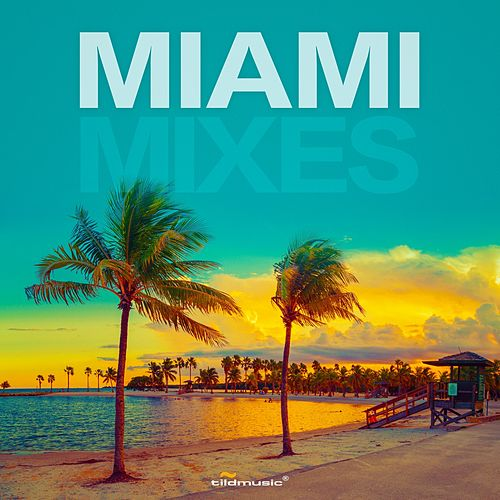 Miami Mixes by Various Artists