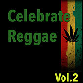 Celebrate Reggae, Vol. 2 by Various Artists