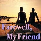 Farewell, My Friend de Various Artists