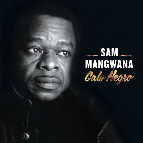 Galo Negro (2016 Remastered) by Sam Mangwana