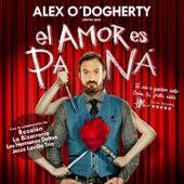 El Amor Es Pa Ná de Alex O'Dogherty