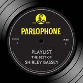 Playlist: The Best Of Shirley Bassey von Shirley Bassey