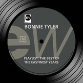 Playlist: The Best Of The EastWest Years de Bonnie Tyler