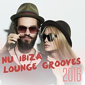 Nu Ibiza Lounge Grooves 2016 de Various Artists