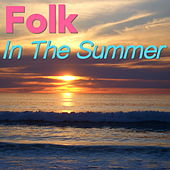 Folk In The Summer by Various Artists