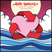 Love Is Loops, Vol. 2 - EP by Aldo Vanucci