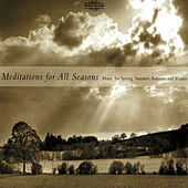 Meditations for All Seasons: Music for Spring, Summer, Autumn and Winter by Various Artists