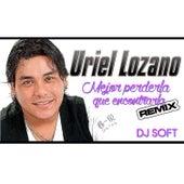 Mejor Perderla Que Encontrarla (Remix) de Uriel Lozano