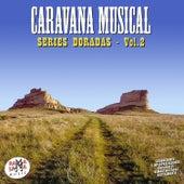 Caravana Musical. Series Doradas Vol. 2 van Various Artists