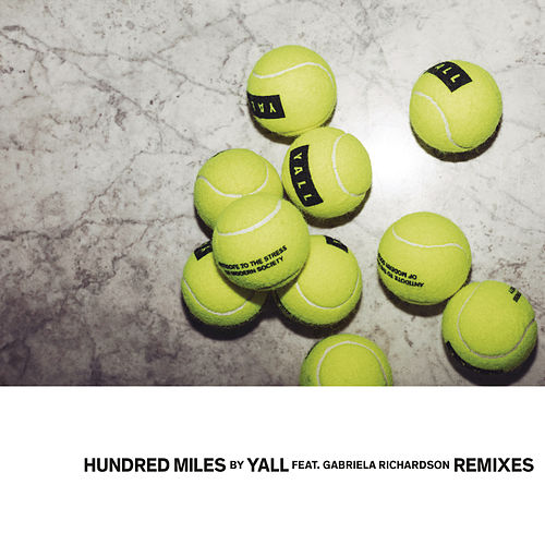 Hundred Miles (Remixes) by Yall