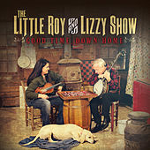 Good Time, Down Home by The Little Roy and Lizzy Show