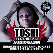 Audiogasm (feat. Xolisa) by Toshi