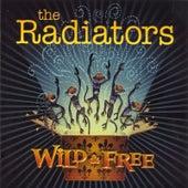 Wild & Free by The Radiators