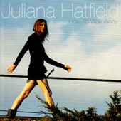 How to Walk Away de Juliana Hatfield