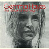 Hollow of Morning by Gemma Hayes