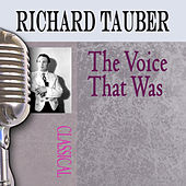 The Voice That Was by Richard Tauber