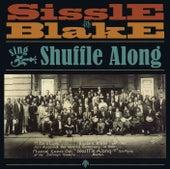 Sissle & Blake Sing Shuffle Along by Various Artists