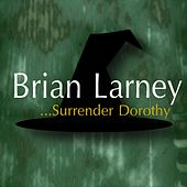 Surrender Dorothy by Brian Larney