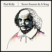 Seven Sonnets & A Song by Paul Kelly