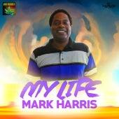 My Life - Single by Mark Harris