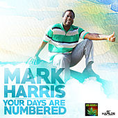 Your Days Are Numbered - Single by Mark Harris