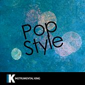 Pop Style (In the Style of Drake feat. The Throne) [Karaoke Version] - Single by Instrumental King