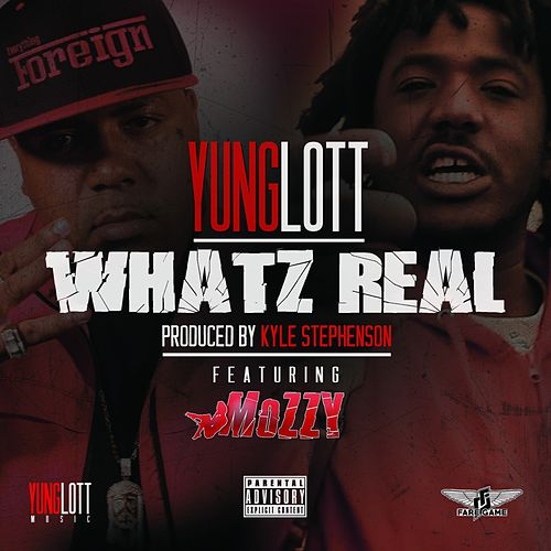 Whatz Real (feat. Mozzy) - Single by Yung Lott