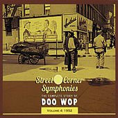 Street Corner Symphonies - The Complete Story of Doo Wop Vol.4 - 1952 de Various Artists