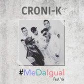 Me da Igual by Croni-K