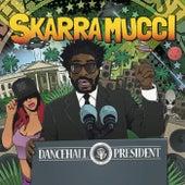 Dancehall President by Skarra Mucci