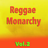 Reggae Monarchy, Vol. 2 by Various Artists