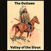 Valley of the Sioux de The Outlaws