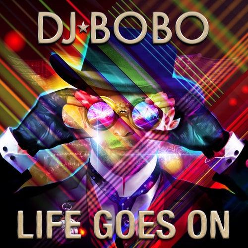 Life Goes On by DJ Bobo
