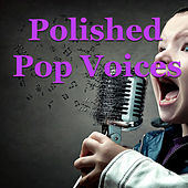 Polished Pop Voices von Various Artists